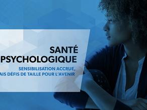 SANTÉ PSYCHOLOGIQUE : SENSIBILISATION ACCRUE, MAIS DÉFIS DE TAILLE POUR L'AVENIR