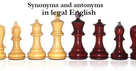 Synonyms and antonyms in legal English