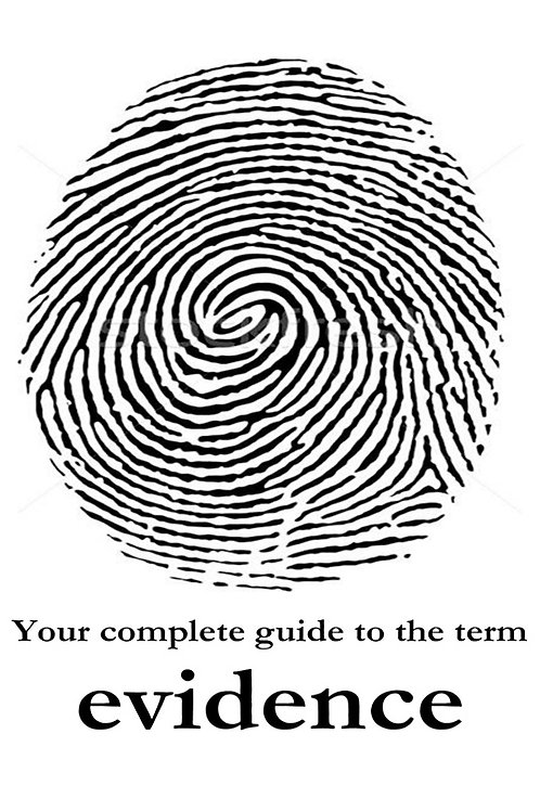 Your Complete Guide to the Term Evidence - a PDF ebook