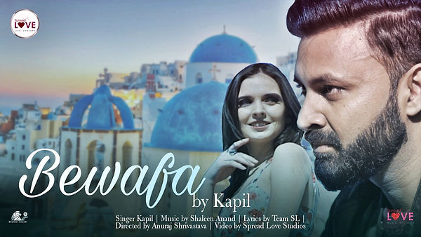 Bewafa - Kapil _ Official Music Video _