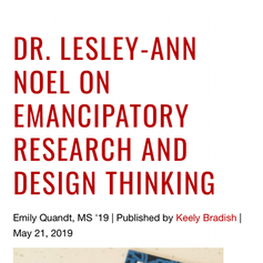 DR. LESLEY-ANN NOEL ON EMANCIPATORY RESEARCH AND DESIGN THINKING