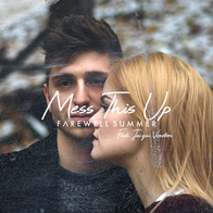 Mess This Up Official Single Cover.png