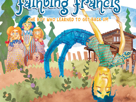 #7 Children's Book - Fainting Francis: The boy who learned to get back up!