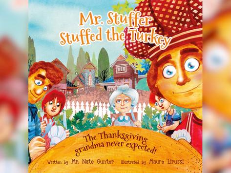 #4 Children's Book - Mr. Stuffer Stuffed the Turkey: The Thanksgiving grandma never expected!