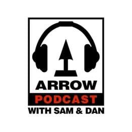 Arrow Podcast with Sam & Dan