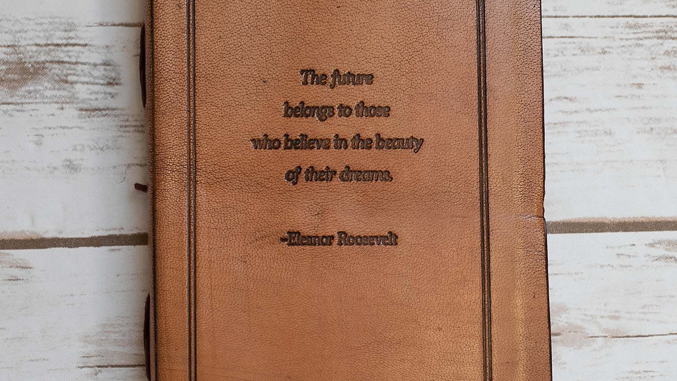 The Future Belongs Eleanor Roosevelt Quote Leather Journal - 8x6 Size
