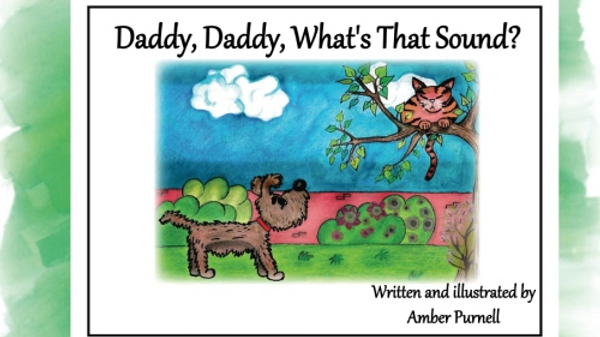 Daddy, Daddy, What's That Sound? by Amber Purnell