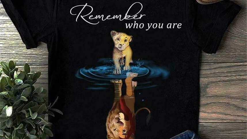 Simba the Lion King Remember Who You Are T Shirt