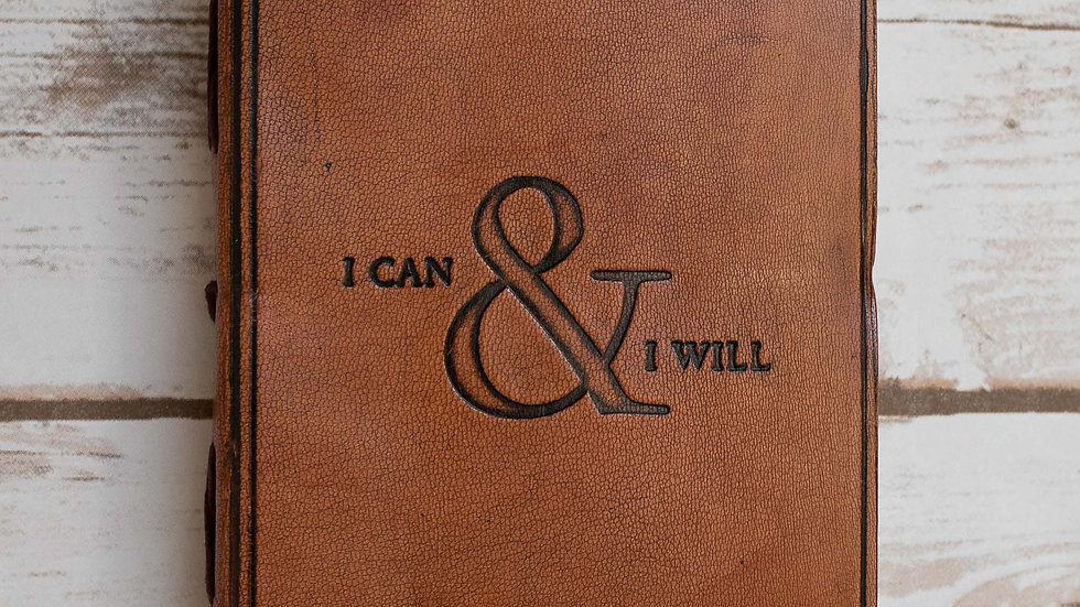 I Can and I Will Quote Leather Journal - 7x5