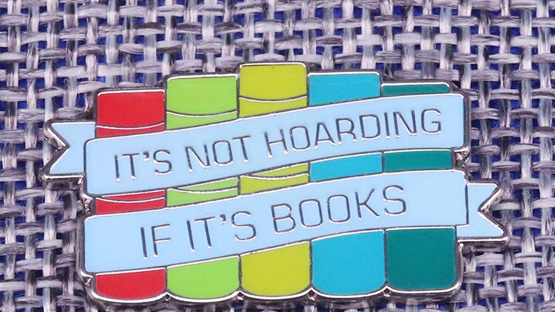 It's Not Hoarding if It's Books Reading Badge Book Lover Gift Enamel Pin