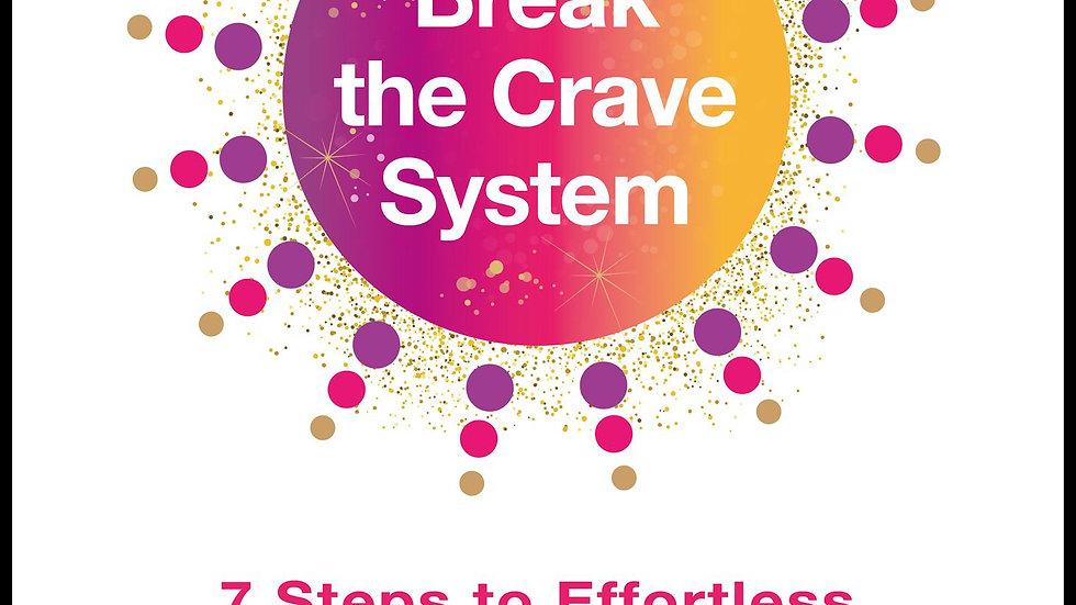 The Break the Crave System by BridgetteHamilton
