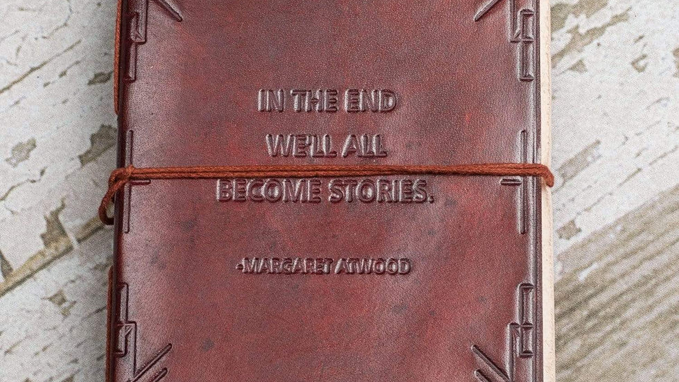 We All Become Stories Margaret Atwood Quote Leather Journal - 7x5