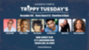 Kameron Torrys Trippy Tuesdays (December
