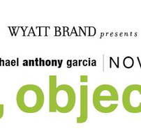 """Solo exhibition at Wyatt Brand """"i, object"""""""