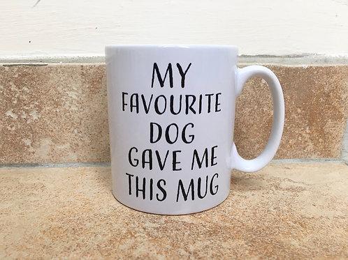 My Favourite Dog Gave Me This Mug