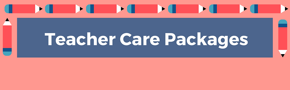 Copy of Teacher Care Packages Google For