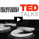 Ted Talks - does muic chang a childs brain?