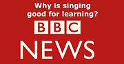 BBC - why is singin good for learning?