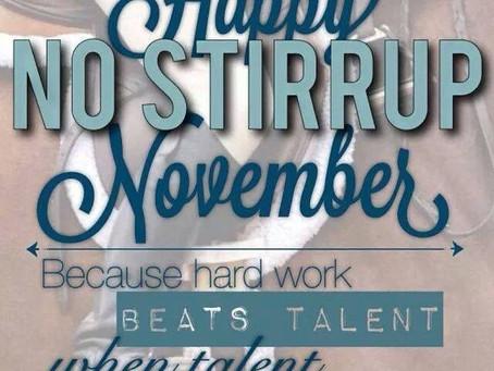 WELCOME TO... No Stirrups November!