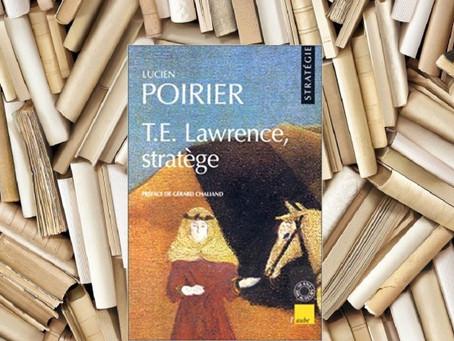 T. E. Lawrence, Stratège / Lucien Poirier