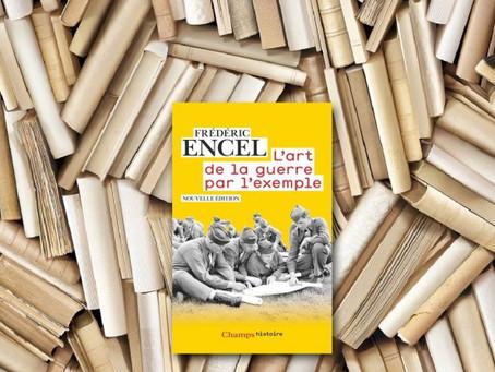 L'ART DE LA GUERRE PAR L'EXEMPLE /Frédéric Encel.