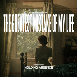 LOUDER REVIEWS:'The Greatest Mistake Of My Life' - Holding Absence
