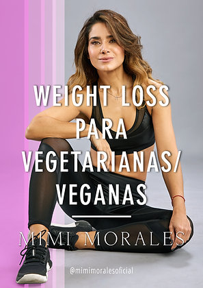 WEIGHT LOSS PARA VEGETARIANAS/VEGANAS