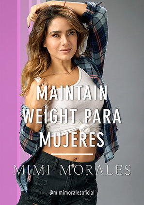 MAINTAIN WEIGHT PARA MUJERES