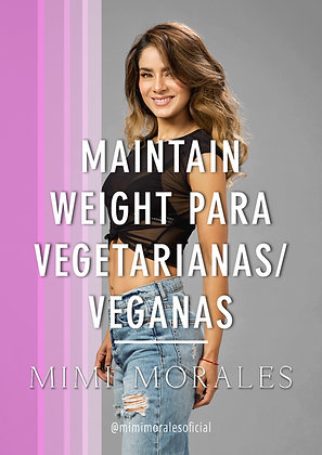 MAINTAIN WEIGHT PARA VEGETARIANAS/VEGANAS