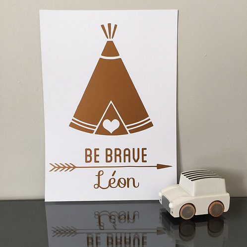 Affiche be brave personnalisable