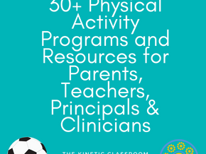 30+ Physical Activity Programs + Resources for Parents, Teachers, Principals & Clinicians