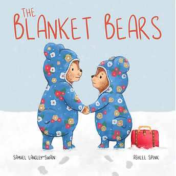 The Blanket Bears Picture Book Cover, Ashlee Spink & Samuel Langley-Swain Owlet Press