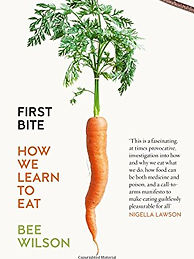First Bite, How We Learn to Eat book by Bee Wilson