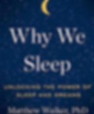 Why We Sleep book by Mattew Walker, PhD