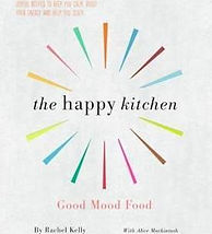 The happy kitchen, Good Mood Food book by Rachel Kelly