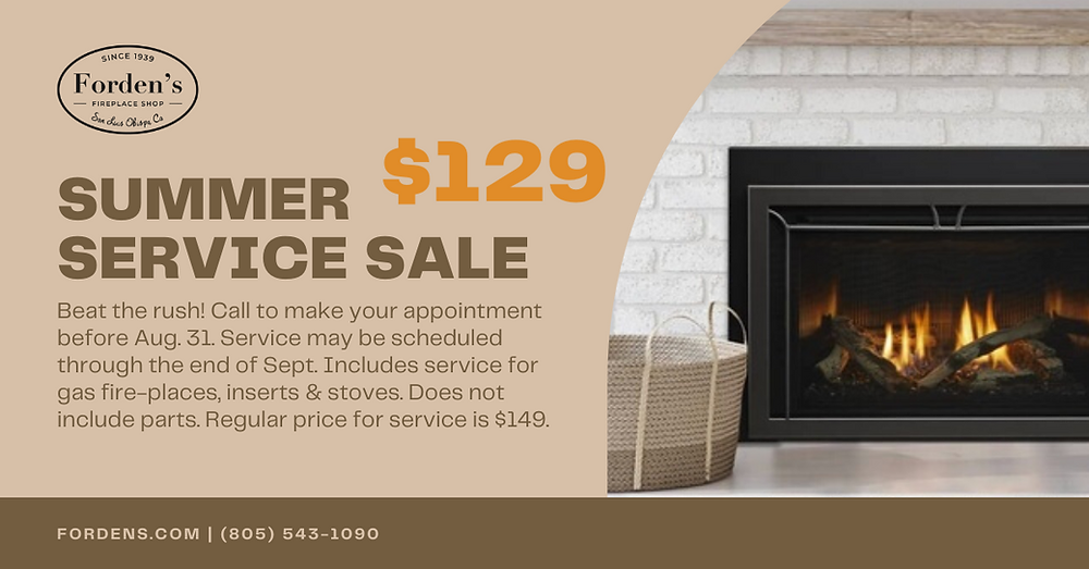 Fordens Fireplace and Heating in San Luis Obispo County Summer Service Sale