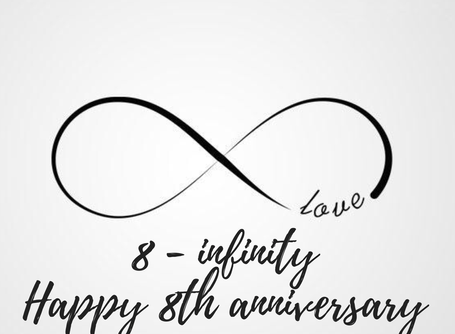 Eight to Infinity- Happy Anniversary to us