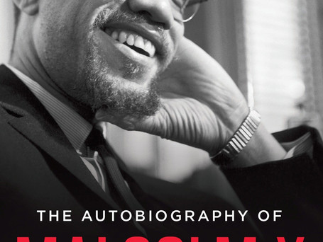 """The Autobiography of Malcolm X"" My thoughts on the book."
