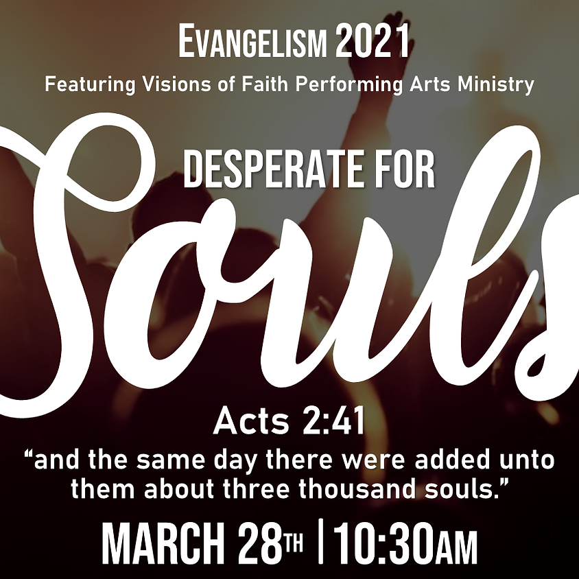 Evangelism 2021 Theme: Desperate for Souls
