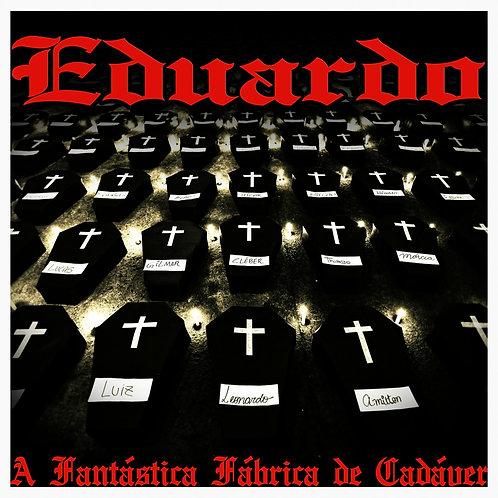 """CD Duplo Eduardo """"A Fantástica Fábrica de Cadáver"""""""