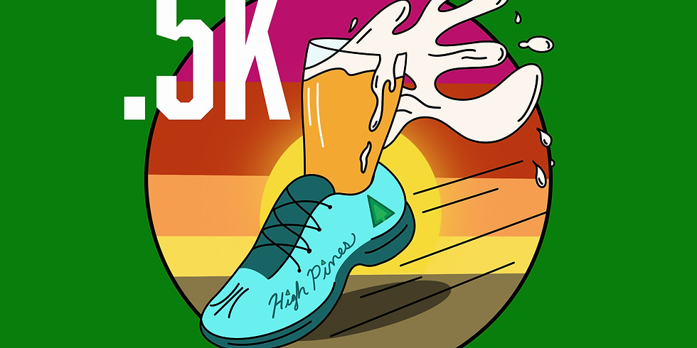 High Pines Brewing .5K Fun Run (Click Here For More Info)