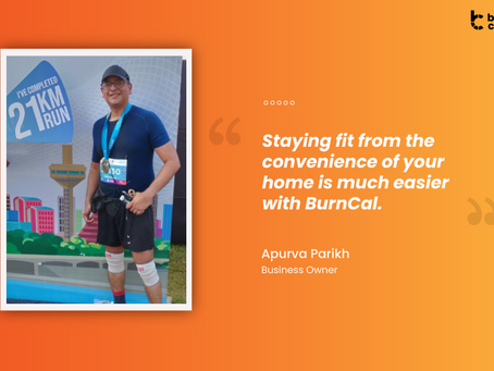 """""""Staying Fit From the Convenience of Your Home Is Much Easier With BurnCal"""", says  Apurva Parikh"""