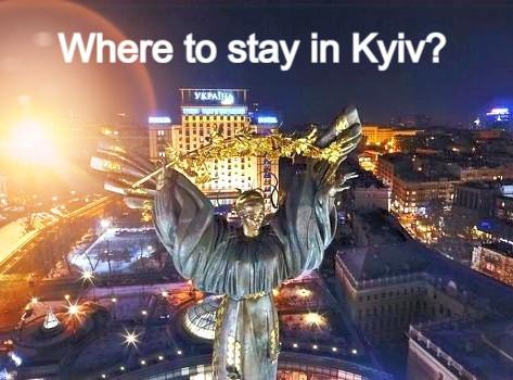 Kyiv - Ukraine - where to stay?