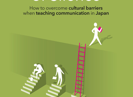 『Over the Wall of Silence ー How to overcome cultural barriers when teaching communication in Japan』が
