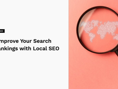 Ways to Improve Your Search Engine Rankings with Local SEO