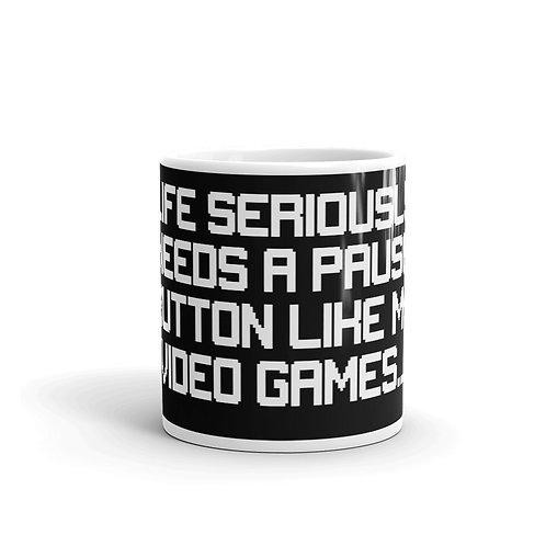 Life Needs a Pause Button Mug