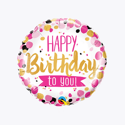 Round balloon with happy birthday to you on front with gold pink and black dots around the edge