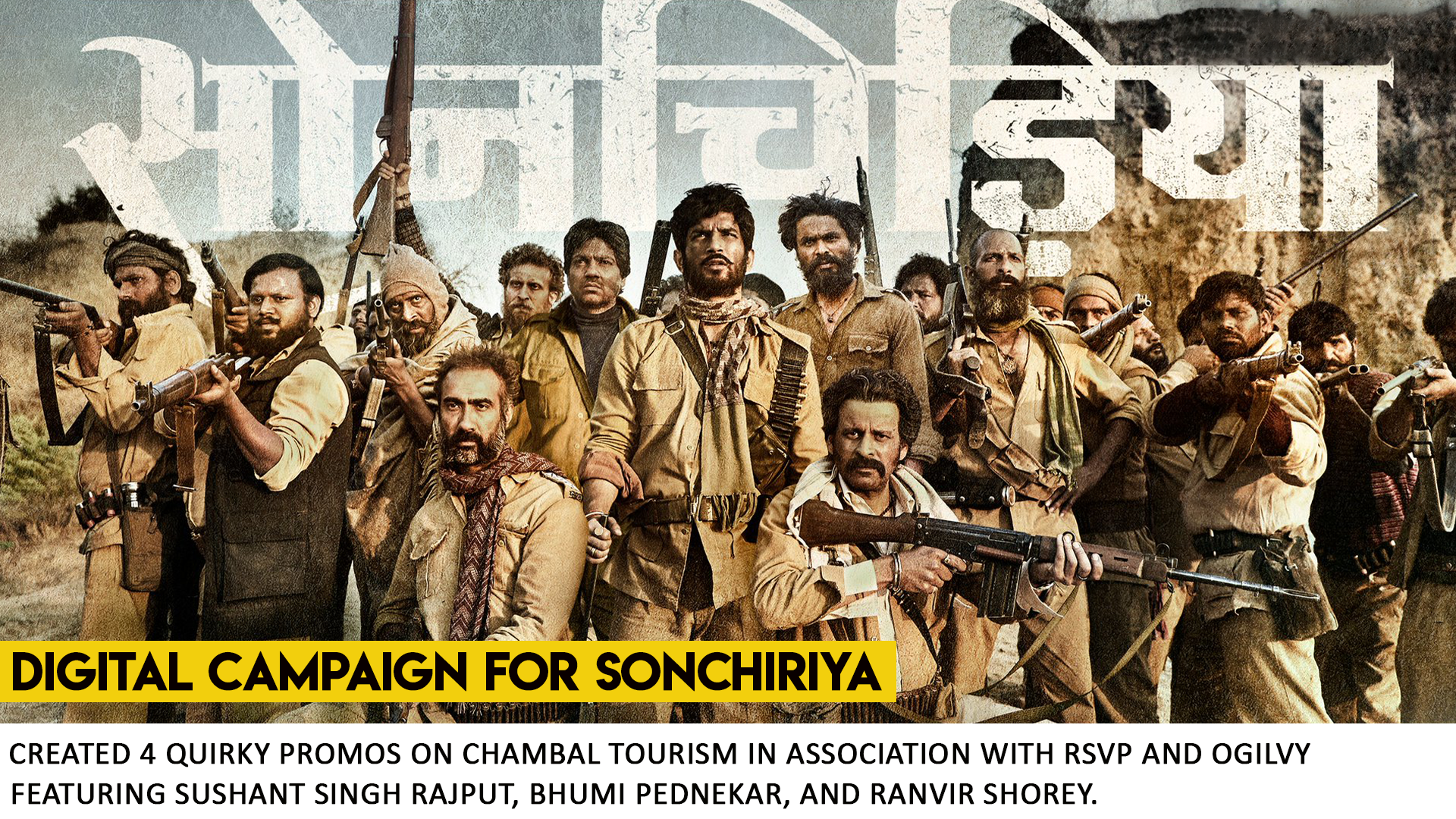 Sonchiriya Campaign by What Works