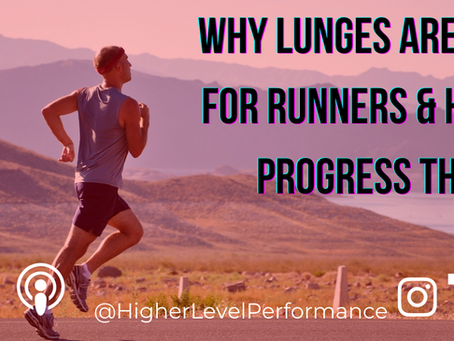 Why Lunges Are Great For Runners & How to Progress them (Pt 1)