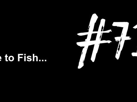 To Create Something Out of Nothing | Excuse to Fish #717